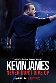 Kevin James: Never Don't Give Up (2018) 720p