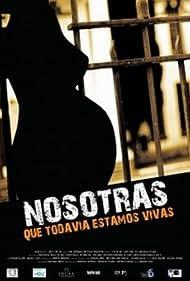 Nosotras que todavía estamos vivas (2009)