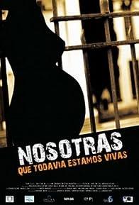 Primary photo for Nosotras que todavía estamos vivas