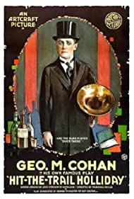 George M. Cohan in Hit-the-Trail Holliday (1918)