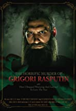 The Horrific Murder of Grigori Rasputin