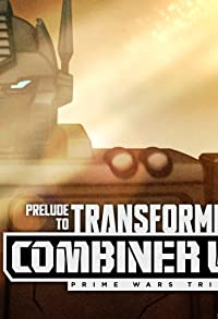 Primary photo for Prelude to Transformers: Combiner Wars
