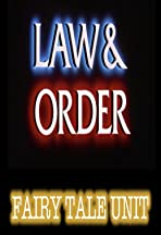 Law & Order: Fairy Tale Unit (FTU)