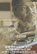 When We Were...
