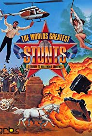 The World's Greatest Stunts: A Tribute to Hollywood Stuntmen (1988)