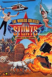 The World's Greatest Stunts: A Tribute to Hollywood Stuntmen Poster