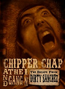 Watch free movie series Chipper Chap and the Gang in: The Escape from Dirty Sanchez 2160p]