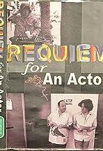 Requiem for an Actor