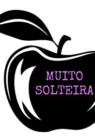 Primary photo for Muito Solteira