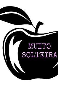 Primary photo for Muito Solteira