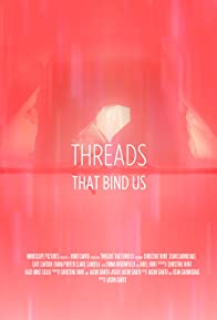 Primary photo for Threads That Bind Us