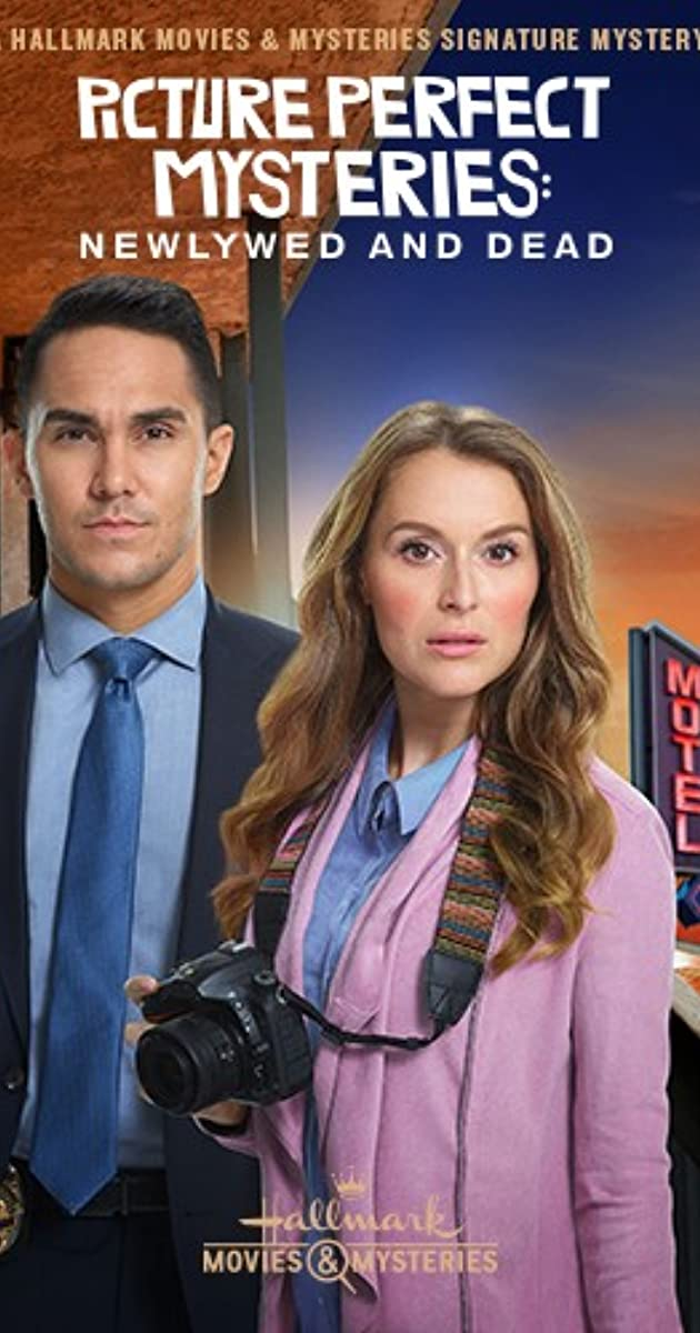 Hallmark Movies And Mysteries.Picture Perfect Mysteries Newlywed And Dead Tv Movie 2019 Imdb
