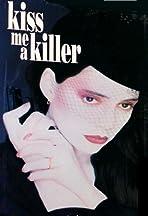 Kiss Me a Killer