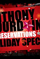 Anthony Bourdain: No Reservations Holiday Special