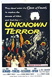 The Unknown Terror(1957) Poster - Movie Forum, Cast, Reviews