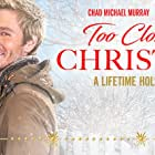 Chad Michael Murray and Jessica Lowndes in Too Close for Christmas (2020)