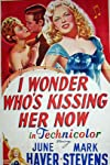 I Wonder Who's Kissing Her Now (1947)