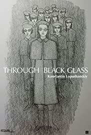 Through the Black Glass