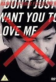 Ich will nicht nur, daß ihr mich liebt - Der Filmemacher Rainer Werner Fassbinder Poster