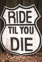 Ride til You Die