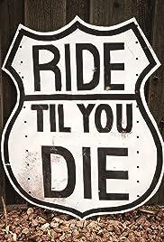 Ride til You Die Poster