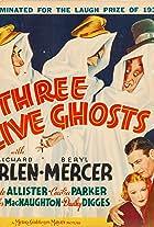 Three Live Ghosts