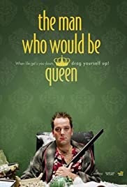 The Man Who Would Be Queen Poster