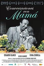 Conversaciones con mamá(2004) Poster - Movie Forum, Cast, Reviews