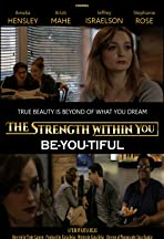 The Strength Within You: Be-YOU-tiful