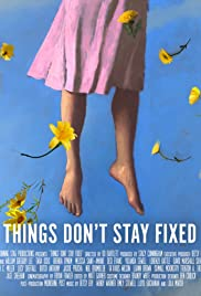 Things Don't Stay Fixed Poster