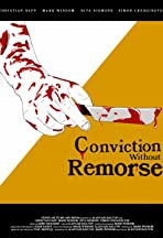 Conviction Without Remorse