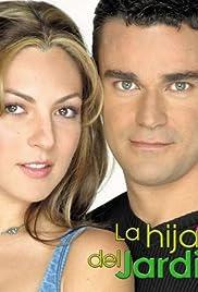 La hija del jardinero (TV Series 2003–2004) - IMDb