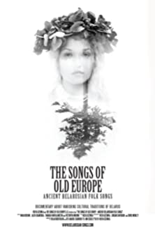 The Songs of Old Europe: Ancient Belarusian Folk Songs (2016)