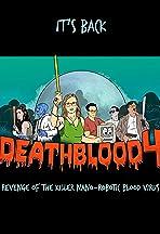 Death Blood 4: Revenge of the Killer Nano-Robotic Blood Virus