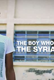 The Boy Who Started the Syrian War (2017)