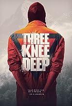 Three Knee Deep