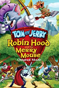 Primary photo for Tom and Jerry: Robin Hood and His Merry Mouse