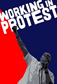 Primary photo for Working in protest