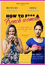 How to F*** a French Woman