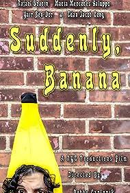 Suddenly, Banana (2018)