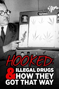 Full free downloads movies Hooked: Illegal Drugs \u0026 How They Got That Way - Marijuana, Assassin of Youth by Tom Yaroschuk [mpeg]