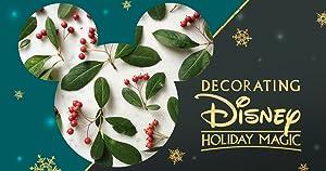 Where to stream Decorating Disney: Holiday Magic