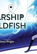 Starship Goldfish