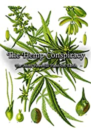 The Hemp Conspiracy: The Most Powerful Plant in the World