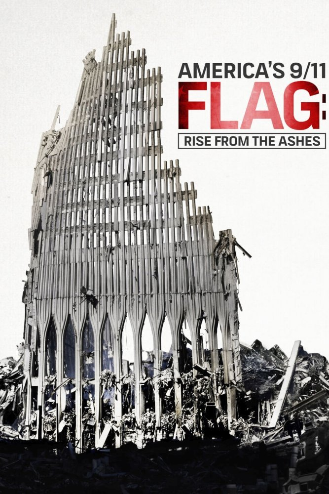 America's 9/11 Flag: Rise from the Ashes (TV Movie 2016) - IMDb