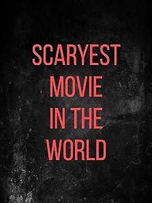 Scaryest movie un the world (2017)