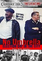 No Umbrella: Election Day in the City