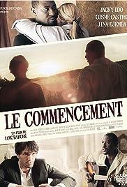 Le commencement(2013) Poster - Movie Forum, Cast, Reviews
