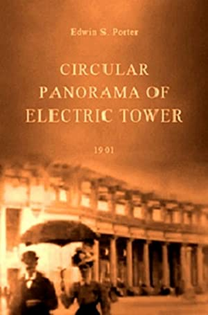 Edwin S. Porter Circular Panorama of Electric Tower Movie