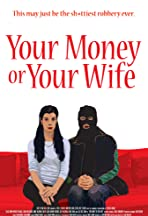 Your Money or Your Wife
